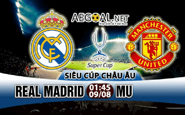 Real Madrid Vs Manchester United siêu cup Châu Âu