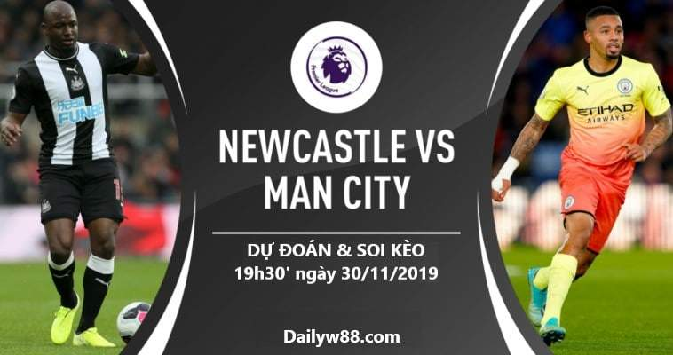Soi kèo Newcastle United vs Manchester City 19h30' ngày 30/11/2019