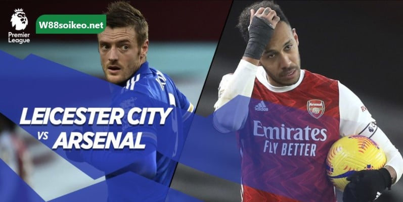 soi kèo trận Leicester City vs Arsenal