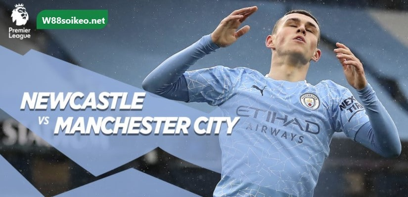 soi kèo trận Newcastle United vs Manchester City