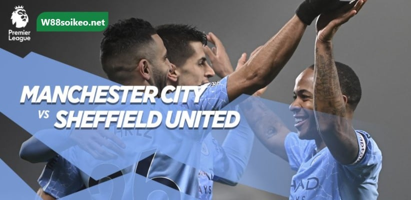 soi kèo trận Manchester City vs Sheffield United