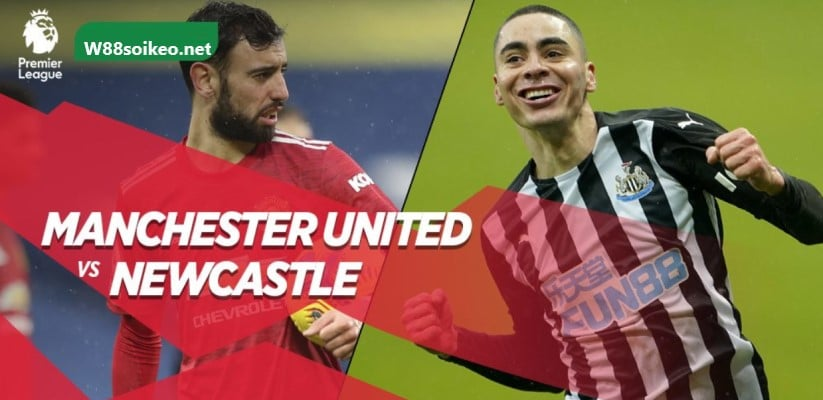 soi kèo trận Manchester United vs Newcastle