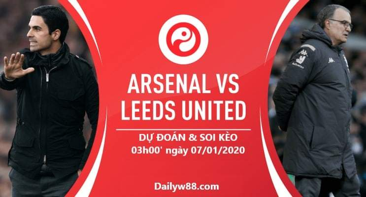 Soi kèo Arsenal vs Leeds United 03h00' ngày 07/01/2020