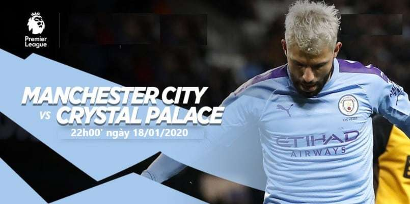 Soi kèo Manchester City vs Crystal Palace 22h00' ngày 18/01/2020