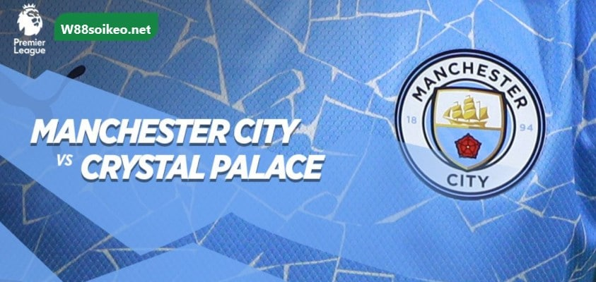 soi kèo trận Manchester City vs Crystal Palace