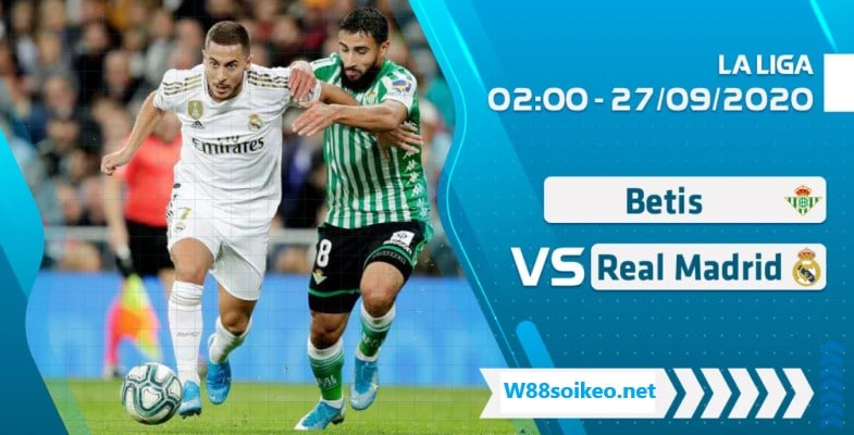 soi kèo trận Real Betis vs Real Madrid