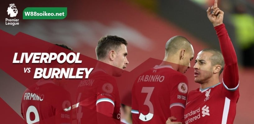 soi kèo trận Liverpool vs Burnley