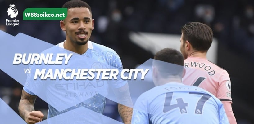 soi kèo trận Burnley vs Manchester City