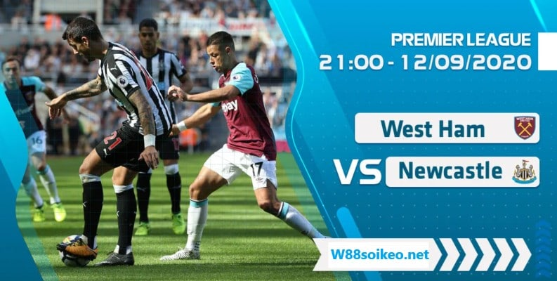 Soi kèo trận West Ham United vs Newcastle United lúc 02h00' ngày 13/9/2020