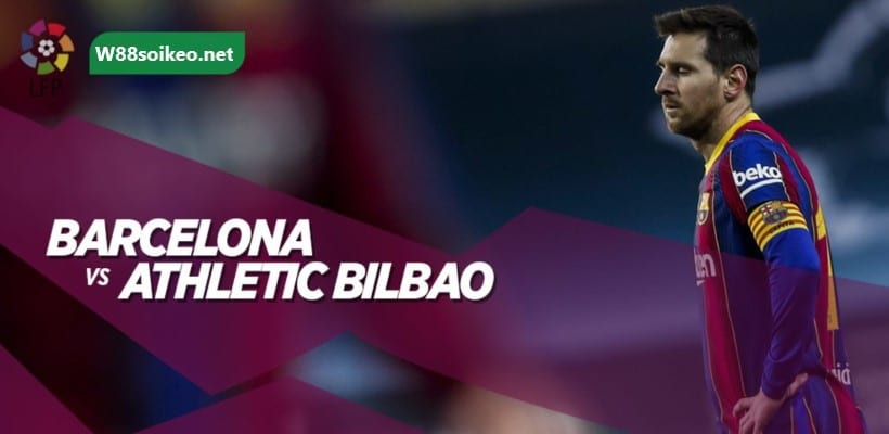 soi kèo trận Barcelona vs Athletic Bilbao