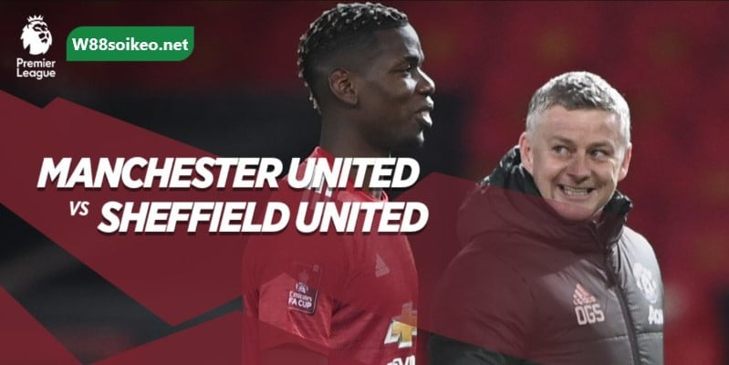 soi kèo trận Manchester United vs Sheffield United