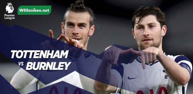 soi kèo trận Tottenham vs Burnley
